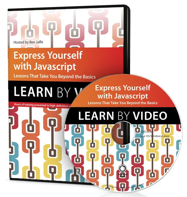 Express Yourself with JavaScript: Learn by Video: Lessons that take you beyond the basics