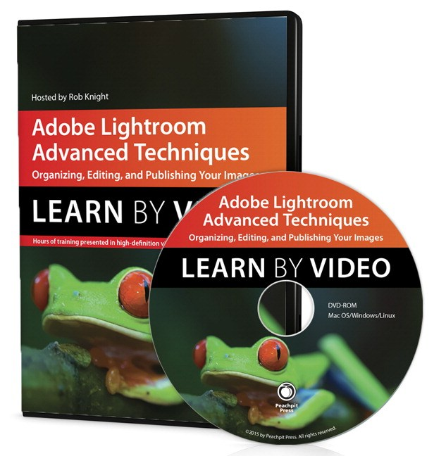 Adobe Lightroom Advanced Techniques: Learn by Video: Organizing, Editing, and Publishing Your Images