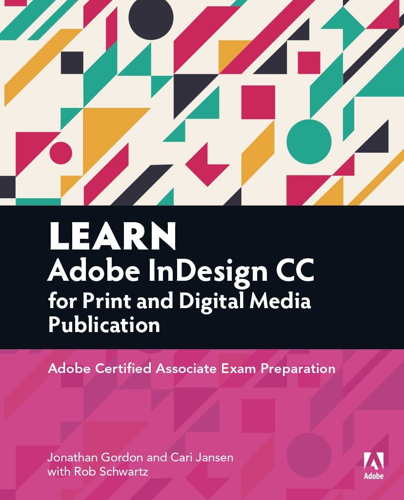 Learn Adobe InDesign CC for Print and Digital Media Publication, Web Edition: Adobe Certified Associate Exam Preparation
