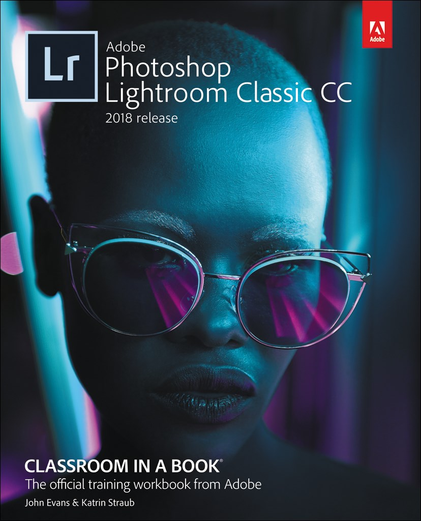 Adobe Photoshop Lightroom Classic CC Classroom in a Book (2018 release), Web Edition