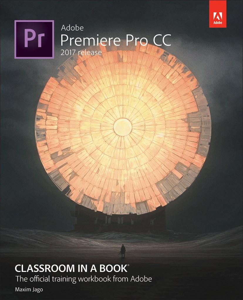 Adobe Premiere Pro CC Classroom in a Book (2017 release), Web Edition