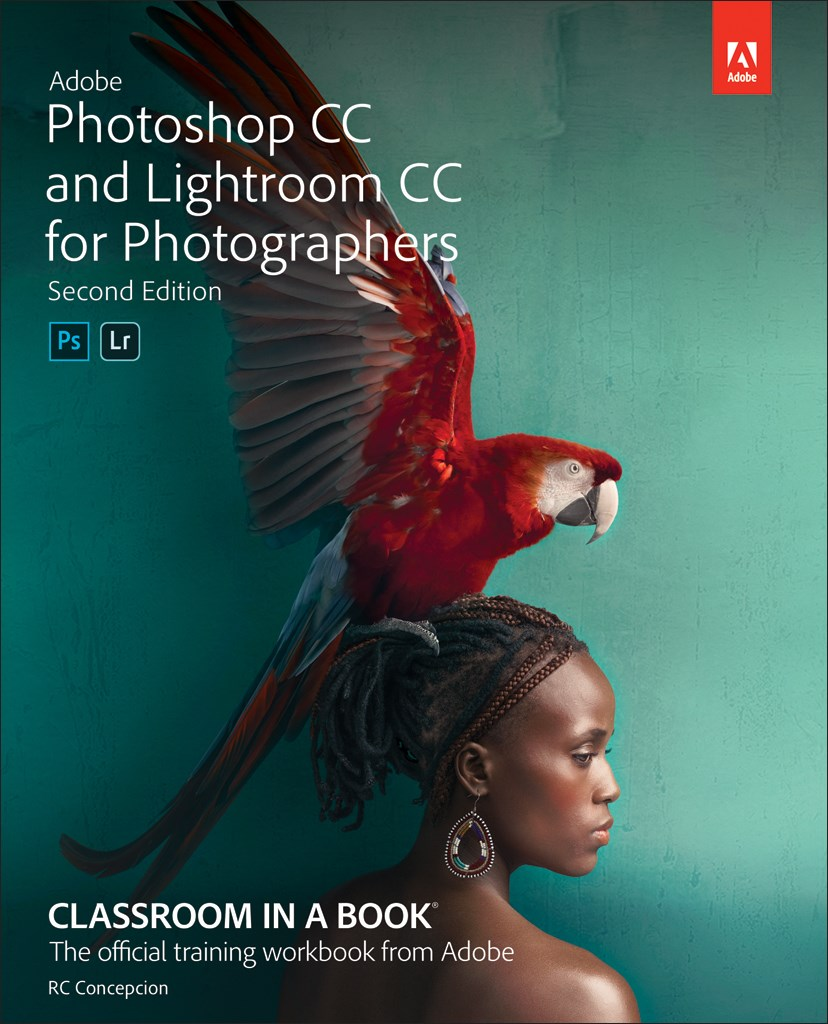 Adobe Photoshop CC and Lightroom CC for Photographers Classroom in a Book, 2nd Edition