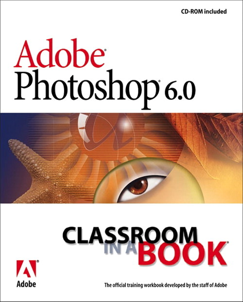 Adobe Photoshop 6.0 Classroom in a Book