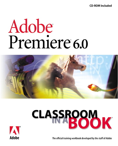 Adobe Premiere 6.0: Classroom in a Book