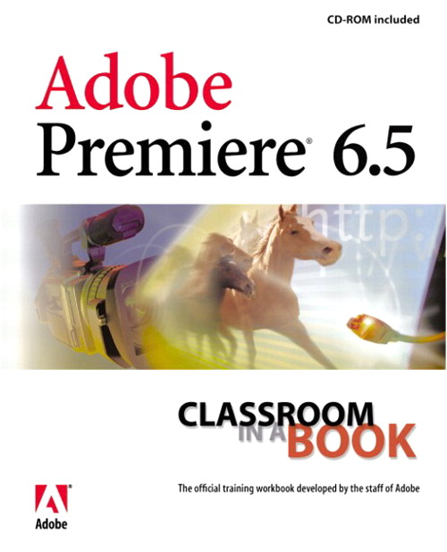 Adobe Premiere 6.5 Classroom in a Book