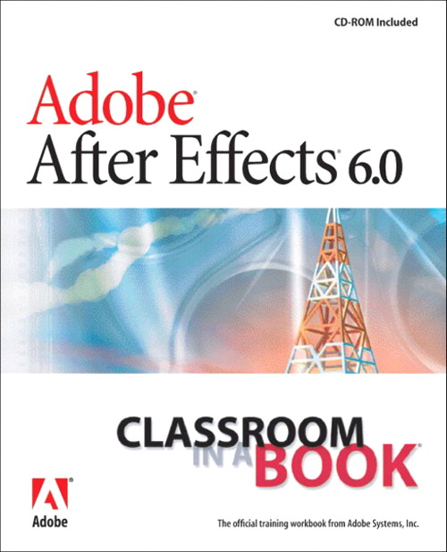 Adobe After Effects 6.0 Classroom in a Book