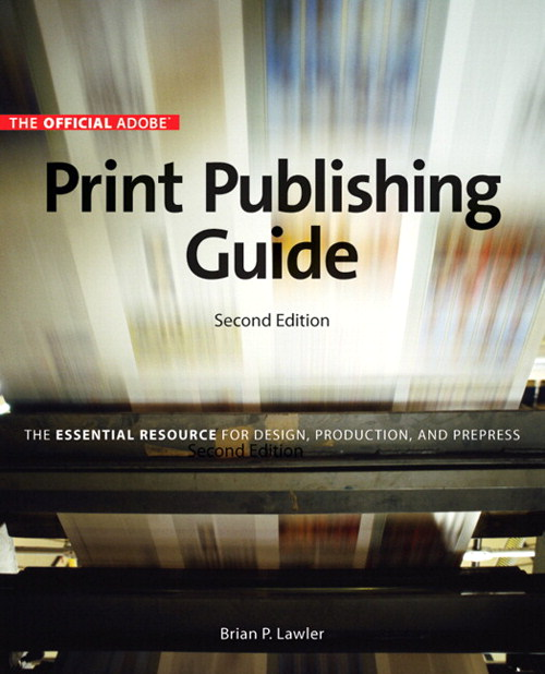 Official Adobe Print Publishing Guide, Second Edition: The Essential ...