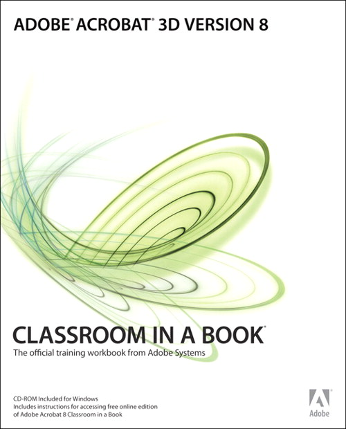 Adobe Acrobat 3D Version 8 Classroom in a Book, Adobe Reader