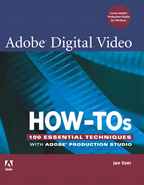 Adobe Digital Video How-Tos: 100 Essential Techniques with Adobe Production Studio, Adobe Reader
