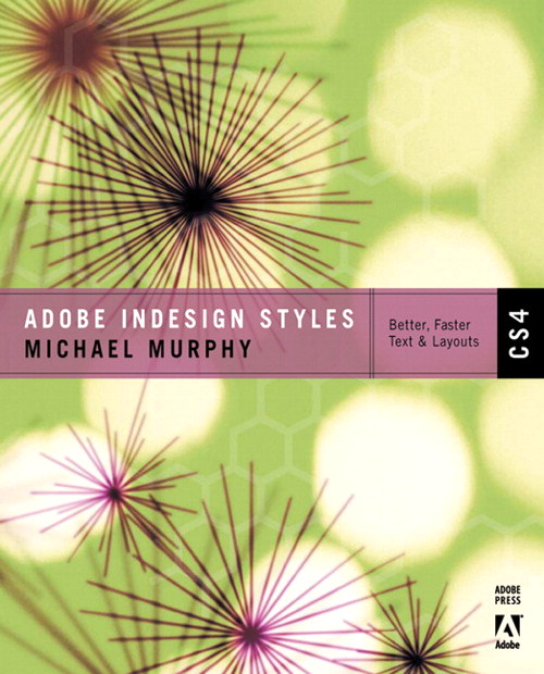 Adobe InDesign CS4 Styles: How to Create Better, Faster Text and Layouts, Adobe Reader