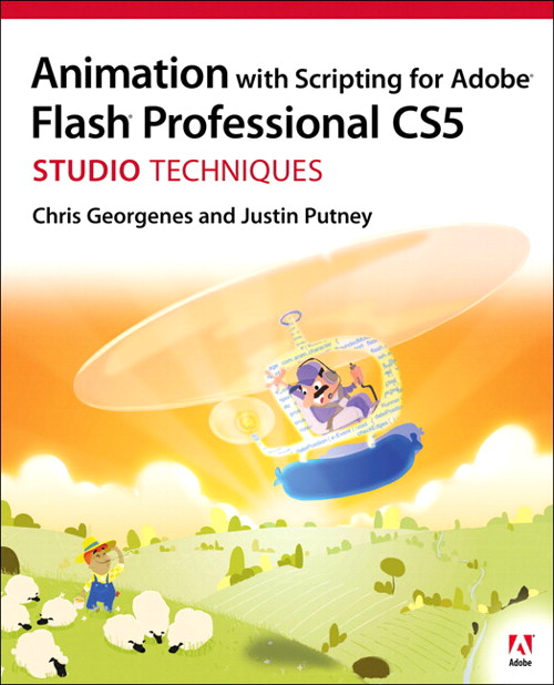 Animation with Scripting for Adobe Flash Professional CS5 Studio Techniques