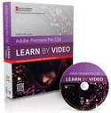 Adobe Premiere Pro CS6: Learn by Video