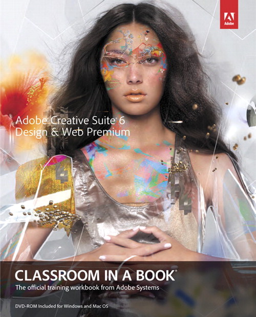 Adobe Creative Suite 6 Design & Web Premium Classroom in a Book