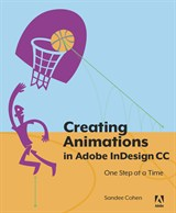Creating Animations in Adobe InDesign CC One Step at a Time