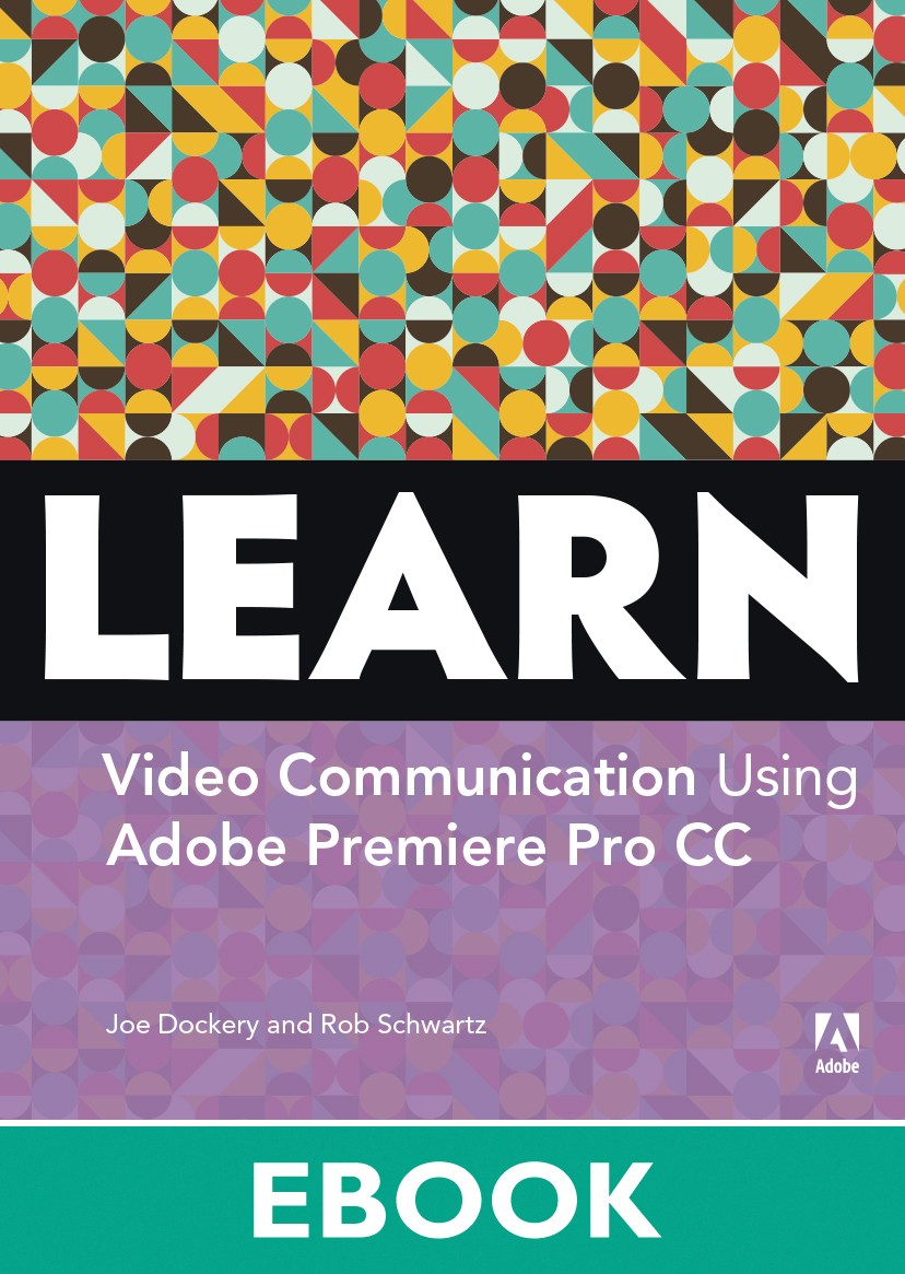 Learn Adobe Premiere Pro CC for Video Communication (ACA)