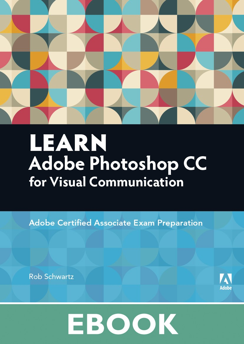 Learn Adobe Photoshop CC for Visual Communication (ACA Exam Prep)