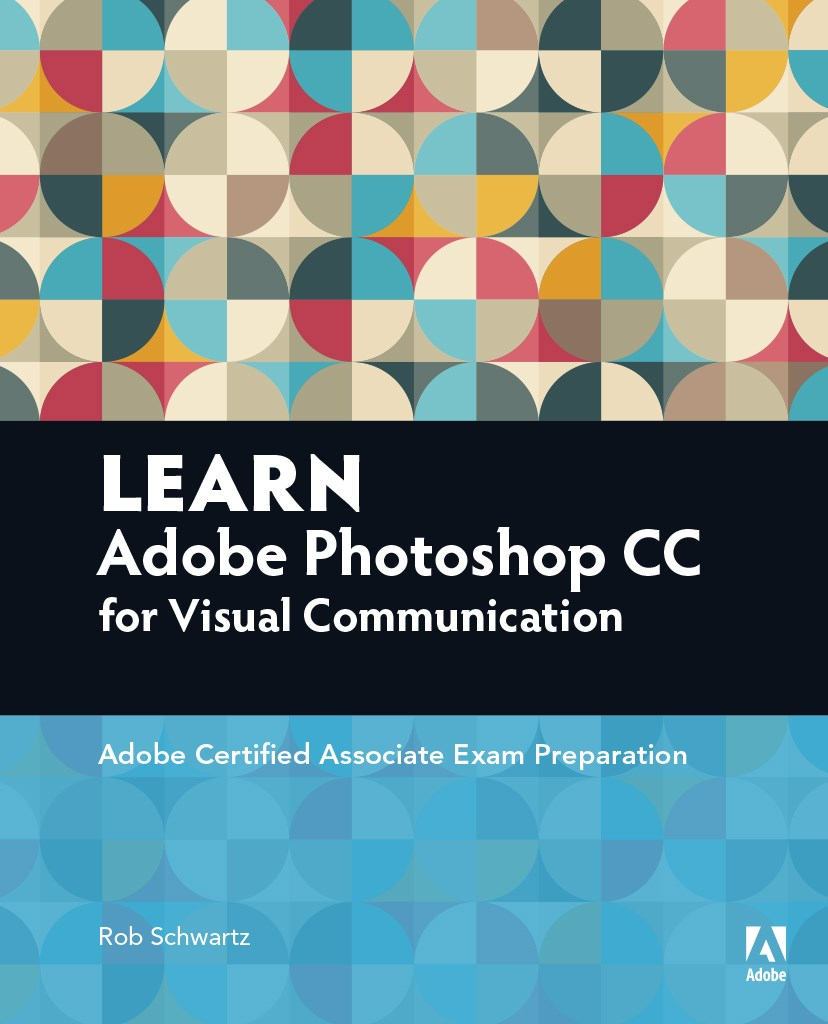 Learn Adobe Photoshop CC for Visual Communication, Web Edition: Adobe Certified Associate Exam Preparation
