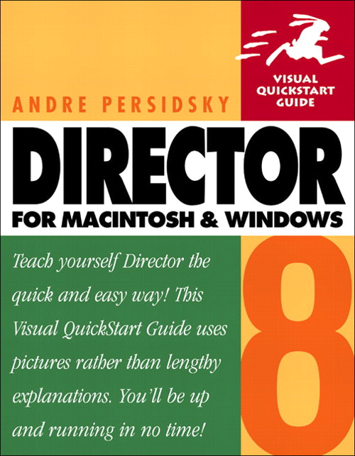 Director 8 for Macintosh and Windows: Visual QuickStart Guide