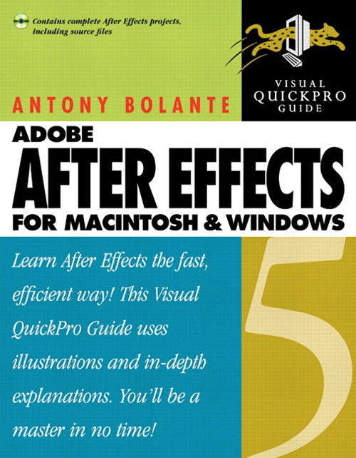 After Effects 5 for Macintosh and Windows: Visual QuickPro Guide