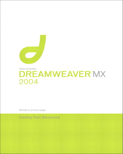 Macromedia Dreamweaver MX 2004: Training from the Source, 3rd Edition