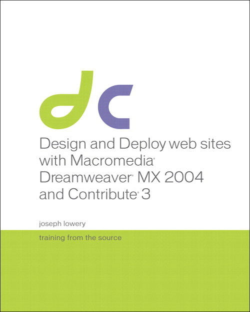 Design and Deploy Websites with Macromedia Dreamweaver MX 2004 and Contribute 3: Training from the Source