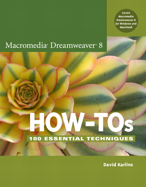 Macromedia Dreamweaver 8 How-Tos: 100 Essential Techniques