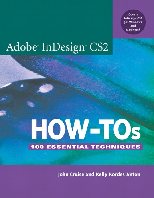 Adobe InDesign CS2 How-Tos: 100 Essential Techniques