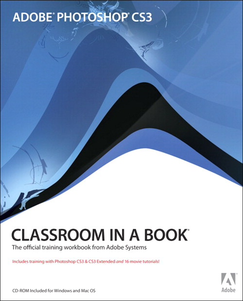 Adobe Photoshop CS3 Classroom in a Book