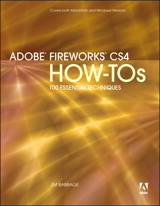 Adobe Fireworks CS4 How-Tos: 100 Essential Techniques