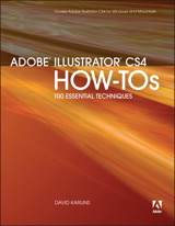 Adobe Illustrator CS4 How-Tos: 100 Essential Techniques