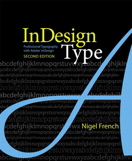 InDesign Type: Professional Typography with Adobe InDesign, 2nd Edition