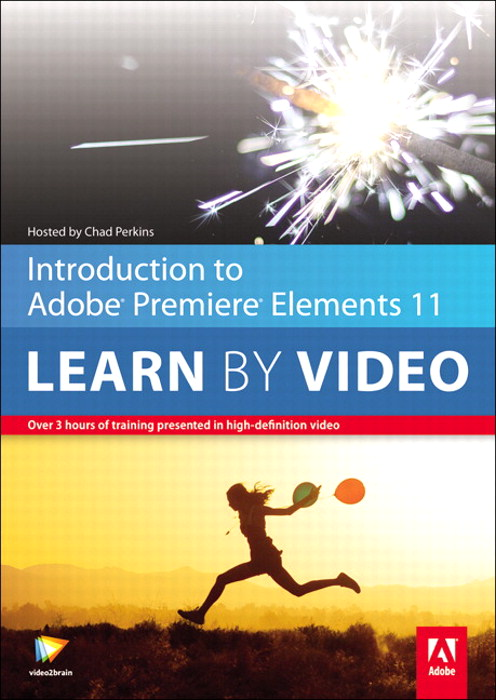 Introduction to Adobe Premiere Elements 11: Learn by Video
