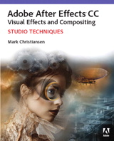 Adobe After Effects CC Visual Effects and Compositing Studio Techniques