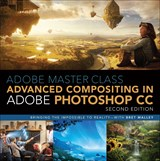 Adobe Master Class: Advanced Compositing in Photoshop, Second Edition
